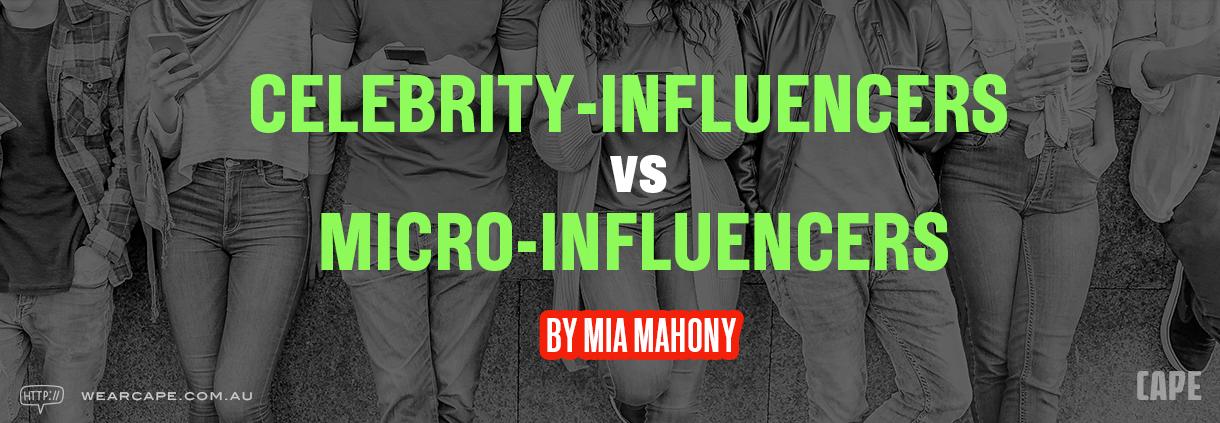 CELEBRITY-INFLUENCERS VS MICRO-INFLUENCERS