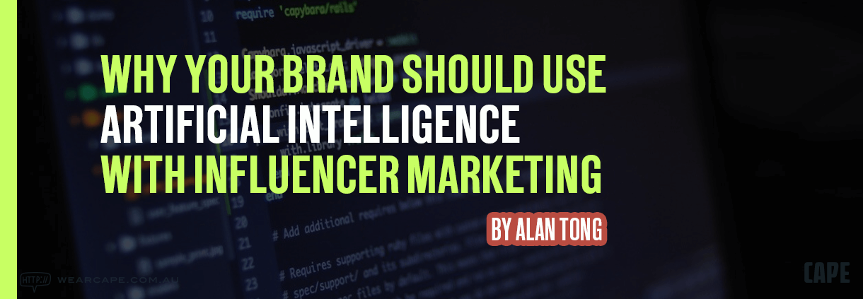 Why should your brand use Artificial Intelligence with Influencer Marketing banner